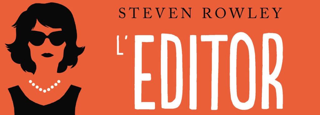 L'EDITOR, di Steven Rowley