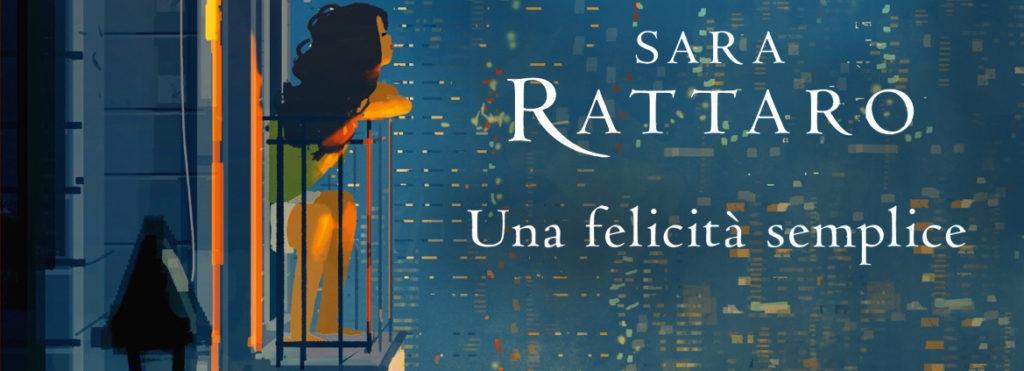 Una felicità semplice - Sara Rattaro