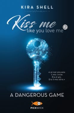 Kiss me like you love me 2: A dangerous game