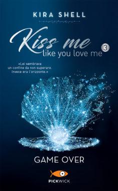 Kiss me like you love me 3: Game over