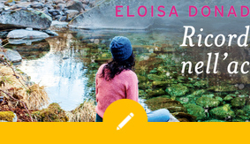Eloisa Donadelli racconta Ricordami nell'acqua