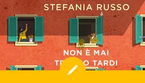 Stefania Russo – Non è mai troppo tardi